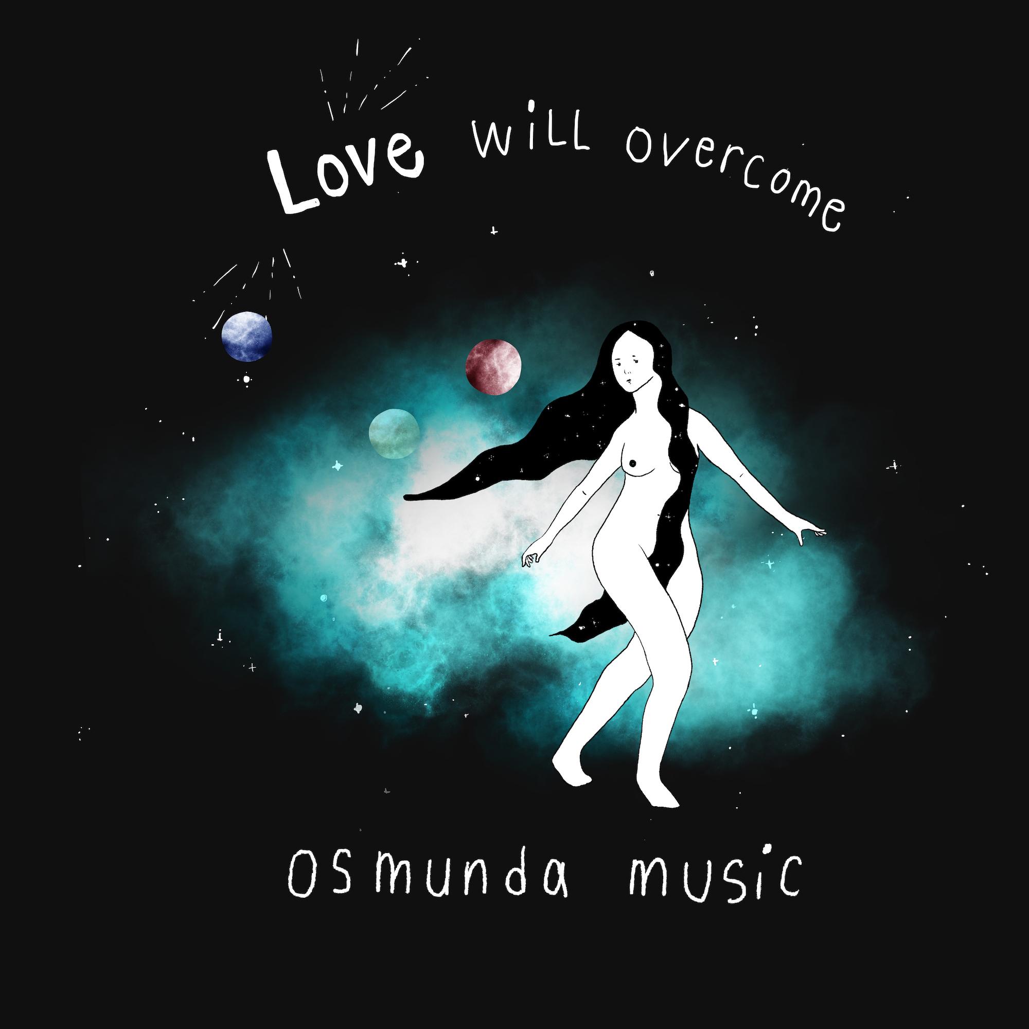Love Will Overcome by Osmunda Music