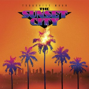 Turquoise Moon - The Sunset City